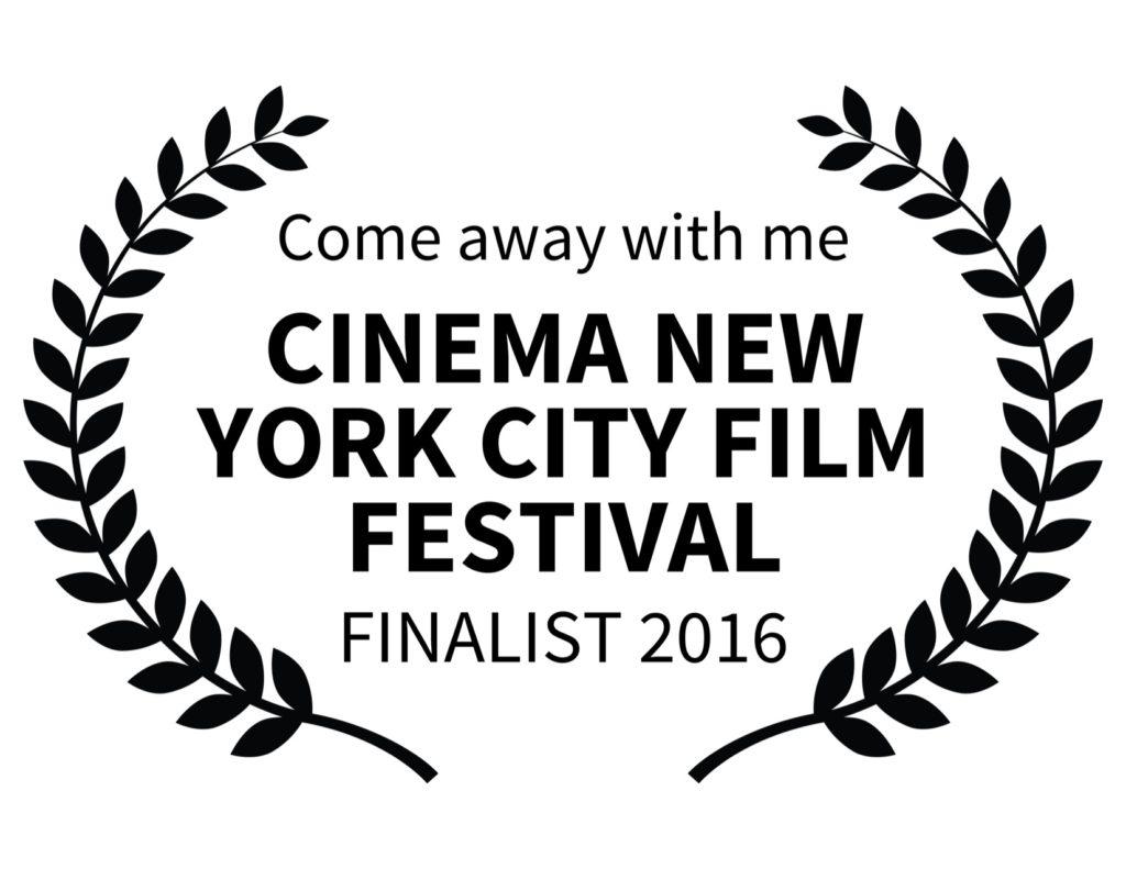 Comeawaywithme-CINEMANEWYORKCITYFILMFESTIVAL-FINALIST2016 2